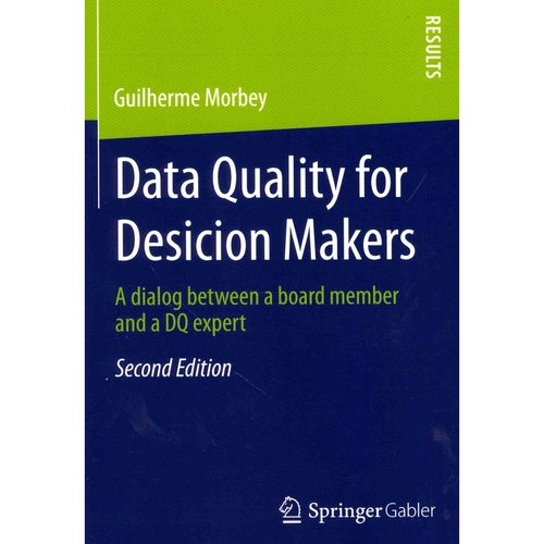 Data Quality for Desicion Makers: A Dialog Between a Board Member and a DQ Expert