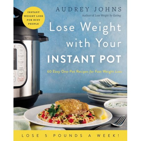 Lose Weight With Your Instant Pot - Paperback