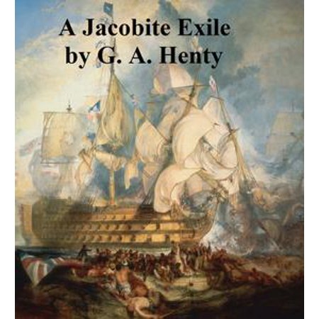 A Jacobite Exile, Being the Adventures of a Young Englishman in the Service of Charles XII of Sweden - eBook (Halloween In Sweden 2017)