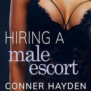 Hiring a Male Escort - Audiobook