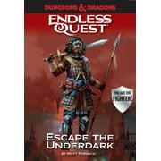 Dungeons & Dragons: Escape the Underdark : An Endless Quest Book