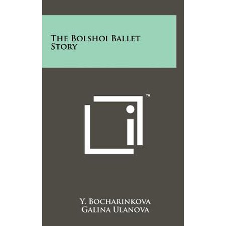 The Bolshoi Ballet Story (Hardcover)