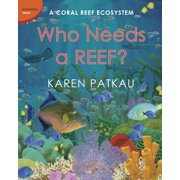 Who Needs a Reef? : A Coral Ecosystem