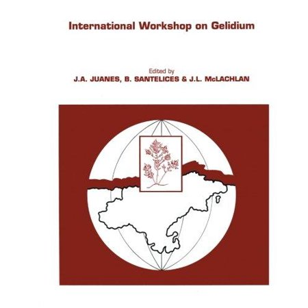 International Workshop On Gelidium  Proceedings Of The International Workshop On Gelidium Held In Santander  Spain  September 3 8  1990