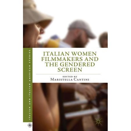 Italian Women Filmmakers and the Gendered Screen -