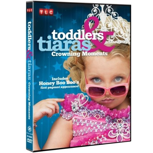 Toddlers & Tiaras: Crowning Moments (Widescreen)