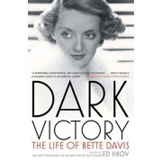 Dark Victory : The Life of Bette Davis