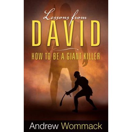 Lessons from David : How to Be a Giant Killer (How To Make A Giant)