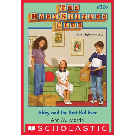 Abby and the Best Kid Ever The Baby-Sitters Club #116 -
