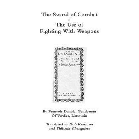 Fighting Sword - The Sword of Combat or the Use of Fighting with Weapons