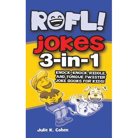 Rofl Jokes : 3-In-1 Knock-Knock, Riddle, and Tongue Twister Joke Books for