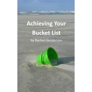Achieving Your Bucket List - eBook