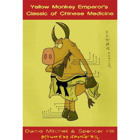 The Yellow Monkey Emperor's Classic of Chinese Medicine - Monkey Chinese