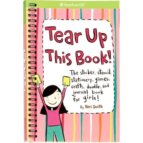 Tear Up This Book!: The Sticker, Stencil, Stationery, Games, Crafts, Doodle, And Journal Book For Girls!