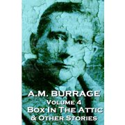 A.M. Burrage - The Box in the Attic & Other Stories : Classics from the Master of Horror