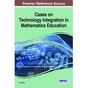 Cases on Technology Integration in Mathematics Education - eBook