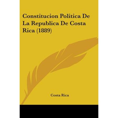 Constitucion Politica de La Republica de Costa Rica (1889)