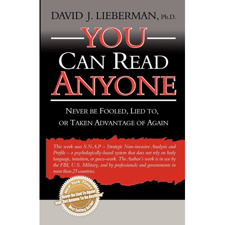 You Can Read Anyone : Never Be Fooled, Lied To, or Taken Advantage of