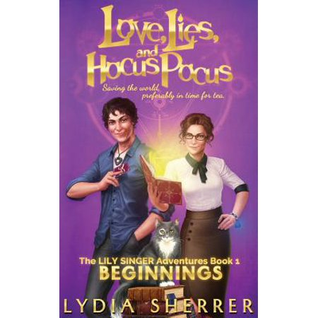 Love, Lies, and Hocus Pocus : Beginnings (the Lily Singer Adventures, Book - Hocus Pocus Witches