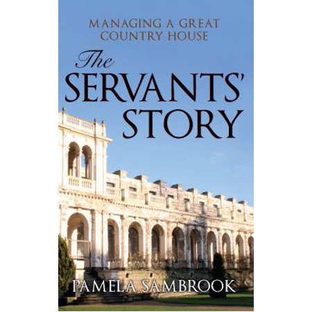 The Servants Story  Managing A Great Country House