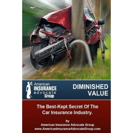 Diminished Value The Best Kept Secret Of The Car Insurance Industry