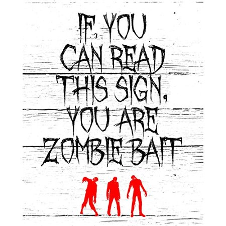 If You Can Read This Sign You Are Zombie Bait Print Faded Wood Background Red Zombies Picture Creepy Scary Halloween Decoration Wall Hanging Seasonal Poster - Halloween Events Poster