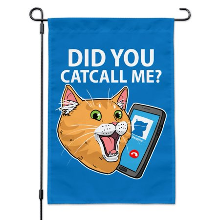 Image of Did You Catcall Me Cat With Phone Garden Yard Flag