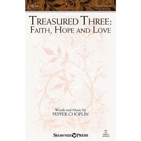 Shawnee Press Treasured Three: Faith, Hope And Love SATB (1999 Love Treasures)
