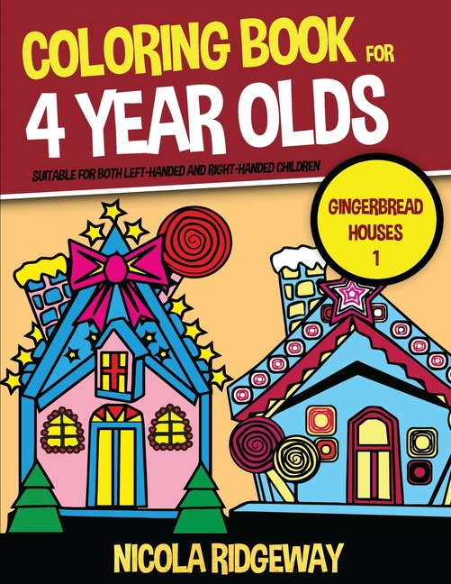 Coloring Books For Kids: Coloring Book For 4 Year Olds (Gingerbread Houses  1) : This Book Has 40 Coloring Pages. This Book Will Assist Young Children  To Develop Pen Control And To