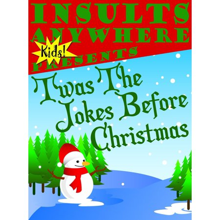 Insults Anywhere Kids Presents: Twas The Jokes Before Christmas -