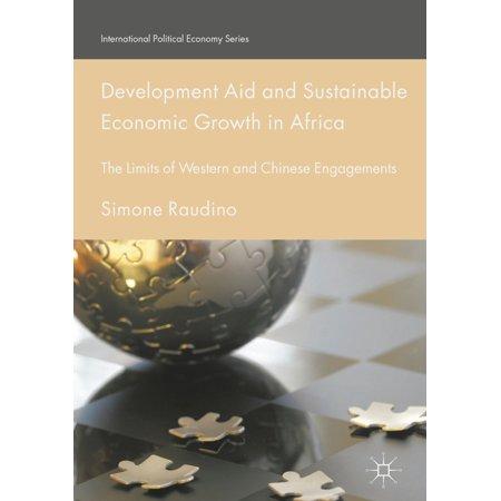 Development Aid and Sustainable Economic Growth in Africa - (African Economic Development In A Comparative Perspective)