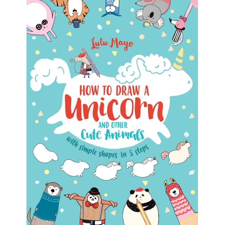 How to Draw a Unicorn and Other Cute Animals with Simple Shapes in 5 Steps (Paperback) - Simple Halloween Shapes