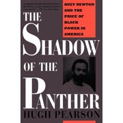 Shadow Of The Panther : Huey Newton And The Price Of Black Power In America