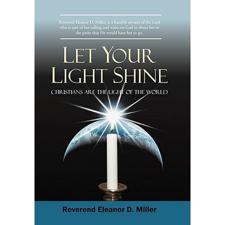 Let Your Light Shine : Christians Are the Light of the
