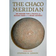 The Chaco Meridian : One Thousand Years of Political and Religious Power in the Ancient Southwest