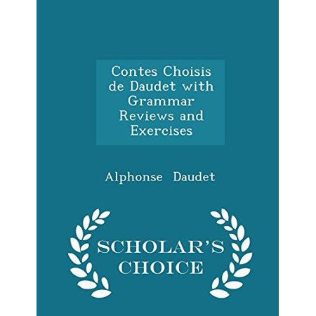 Contes Choisis de Daudet with Grammar Reviews and Exercises - Scholar's Choice Edition - image 1 of 1