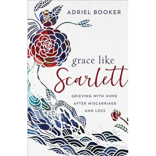 Grace Like Scarlett: Grieving with Hope After Miscarriage and Loss (Paperback)