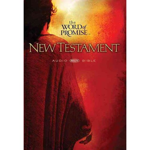 The Word of Promise: New King James Version, New Testament Audio Bible