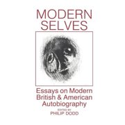 Modern Selves : Essays on Modern British and American Autobiography