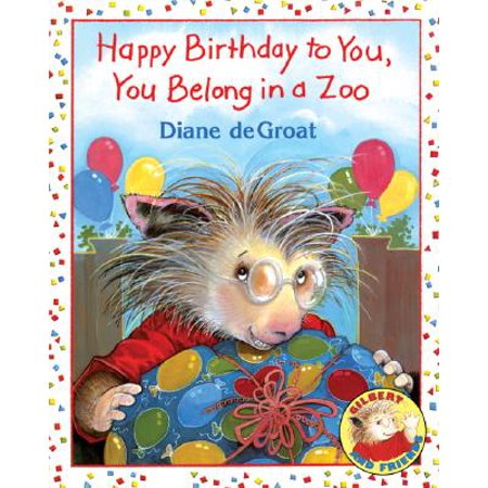 Happy Birthday to You, You Belong in a Zoo ()