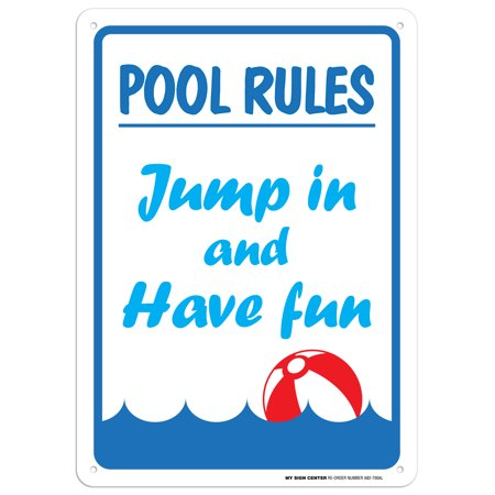 Pool Rules - Jump in and Have Fun Sign - 10