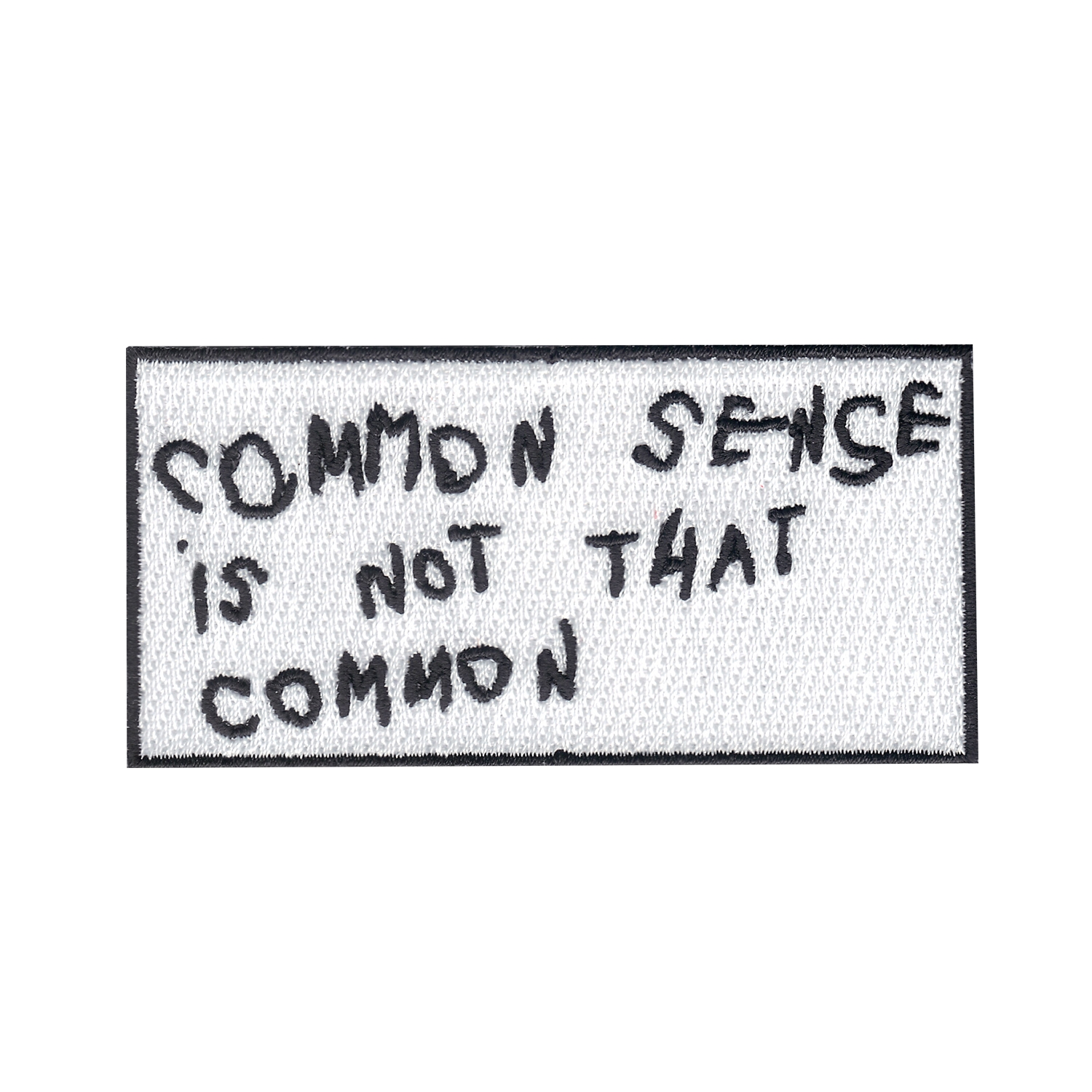 Common Sense Is Not That Common Iron On Applique Patch