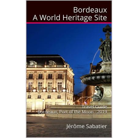 Bordeaux A World Heritage Site - eBook ()