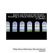 Dante and Giovanni del Virgilio : Including a Critical Edition of the Text of Dante's