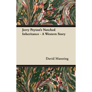 Jerry Peyton's Notched Inheritance - A Western Story
