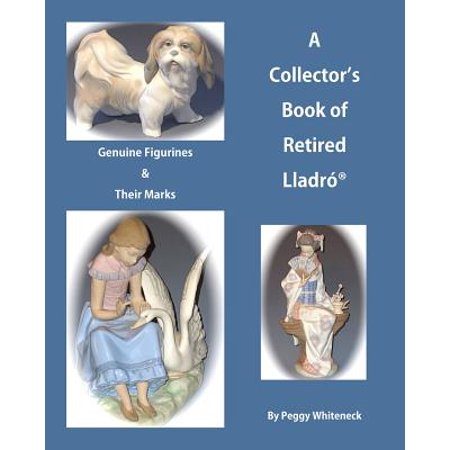 A Collectors Book of Retired Lladro: Genuine Figurines & Their Marks by