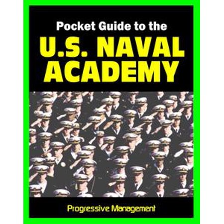 Naval Academy Ring (21st Century Pocket Guide to the U.S. Naval Academy at Annapolis: USNA Programs, Admissions, Cadet Life, History - eBook )
