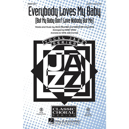 Hal Leonard Everybody Loves My Baby (But My Baby Don't Love Nobody but Me) ShowTrax CD Arranged by Kirby (My Baby Don T Love Me Anymore)