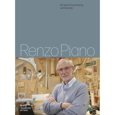 Renzo Piano : 50 Years of Pioneering (The Piano Book)