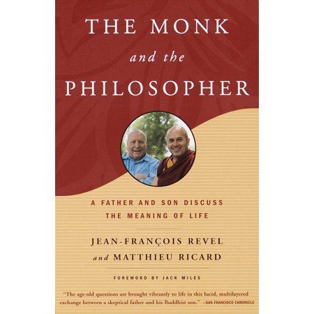The Monk and the Philosopher : A Father and Son Discuss the Meaning of